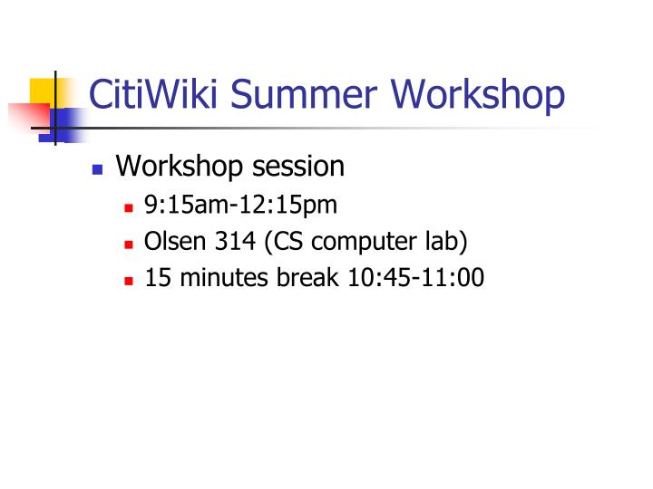CitiWiki Summer Workshop