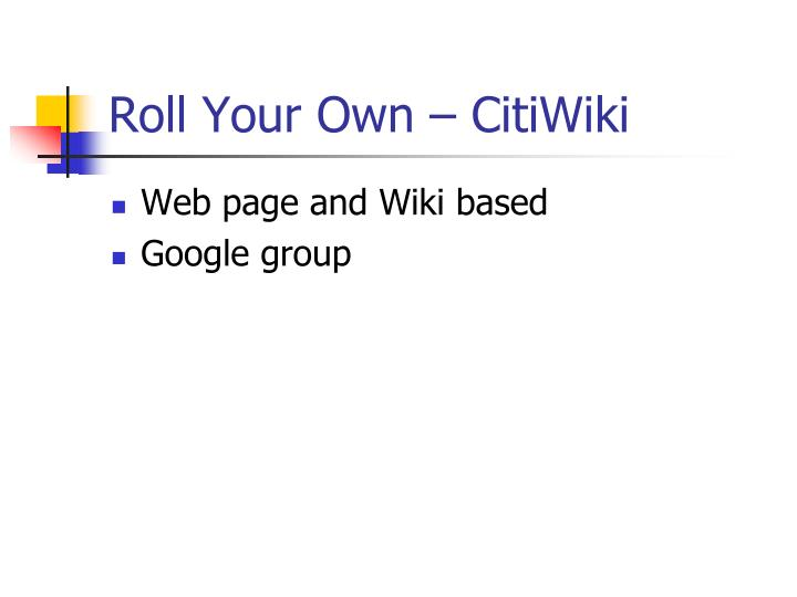 Roll Your Own – CitiWiki