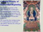 celestial worthy of primordial beginning