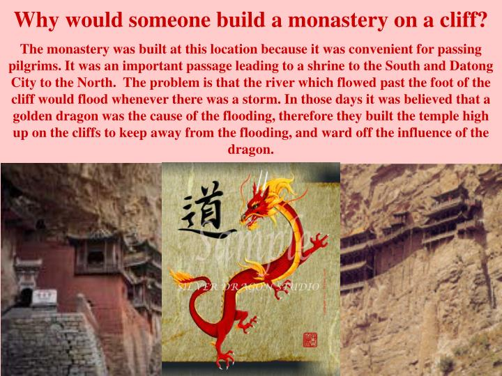 Why would someone build a monastery on a cliff?
