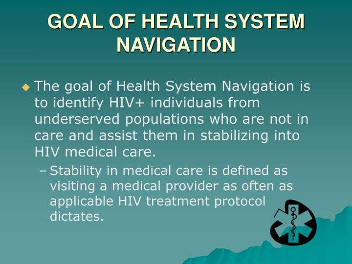 GOAL OF HEALTH SYSTEM NAVIGATION