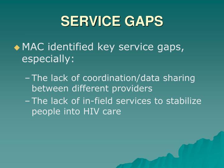 MAC identified key service gaps, especially: