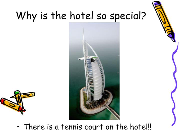 Why is the hotel so special?