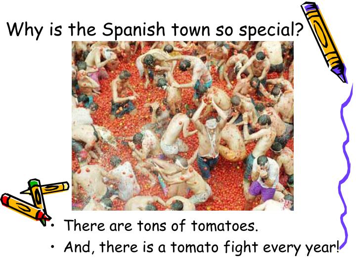 Why is the Spanish town so special?