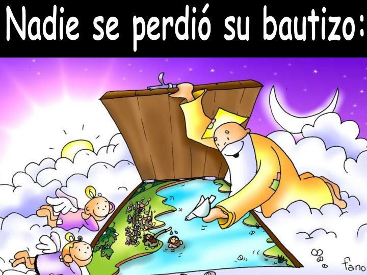Nadie se perdió su bautizo: