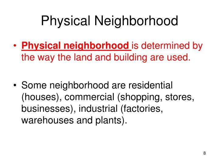 Physical Neighborhood