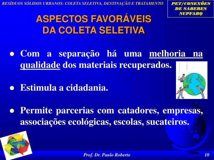 ASPECTOS FAVORÁVEIS DA COLETA SELETIVA