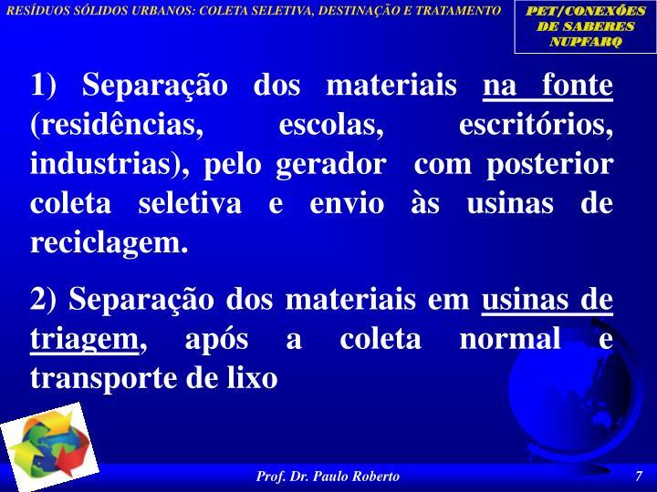 1)Separação dos materiais