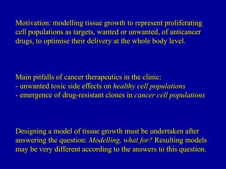 Motivation: modelling tissue growth to represent proliferating