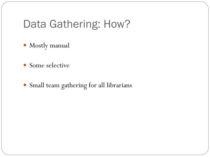 Data Gathering: How?