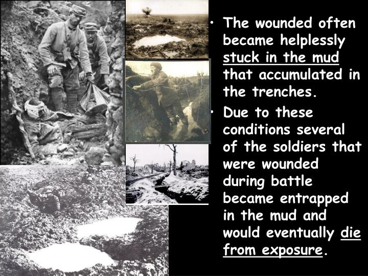 The wounded often became helplessly