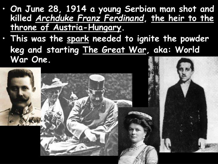 On June 28, 1914 a young Serbian man shot and killed