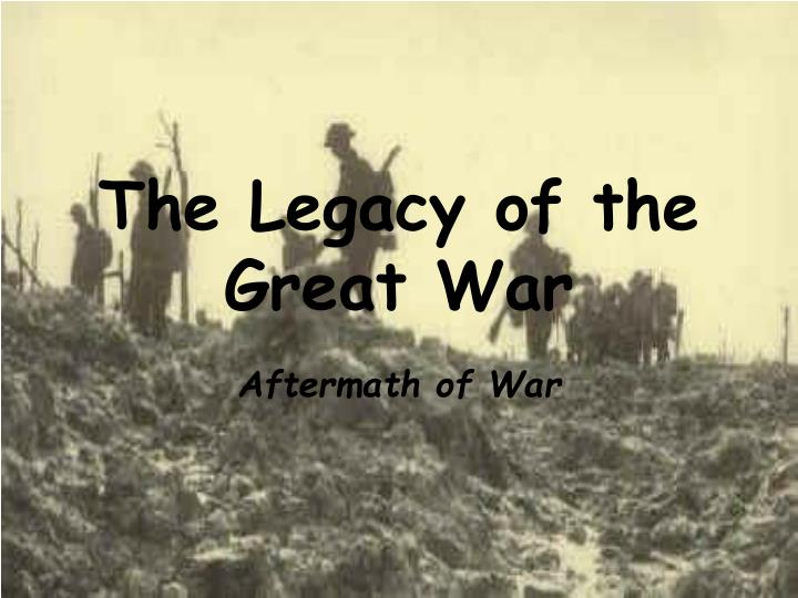 The Legacy of the Great War