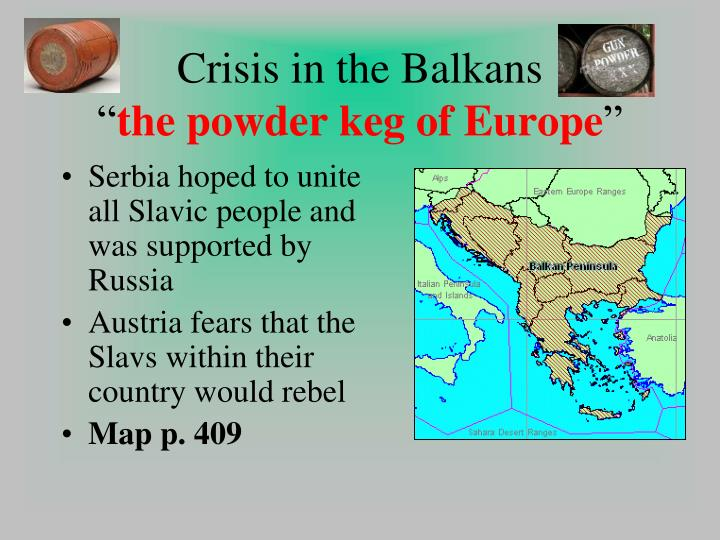 europe in 1914 a powder keg The surge of nationalism and ethnic tensions created this powder keg anónimo  all of this led to the instability of europe in june 1914 while a.