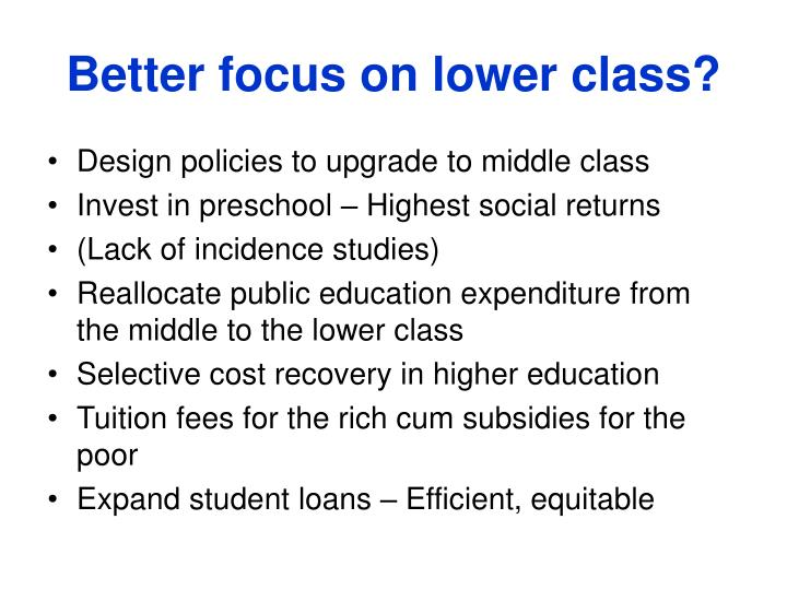Better focus on lower class?