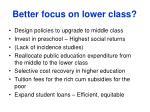 better focus on lower class