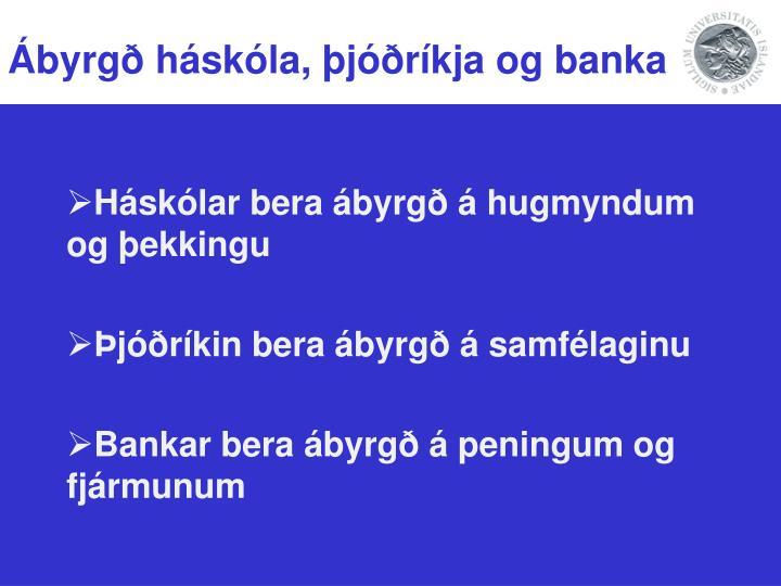 Ábyrgð háskóla, þjóðríkja og banka