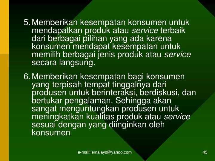 Memberikan kesempatan konsumen untuk mendapatkan produk atau