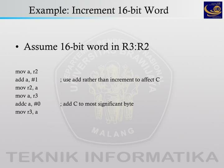 Example: Increment 16-bit Word
