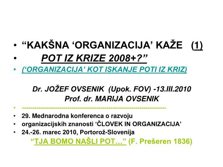 """""""KAKŠNA 'ORGANIZACIJA' KAŽE   ("""