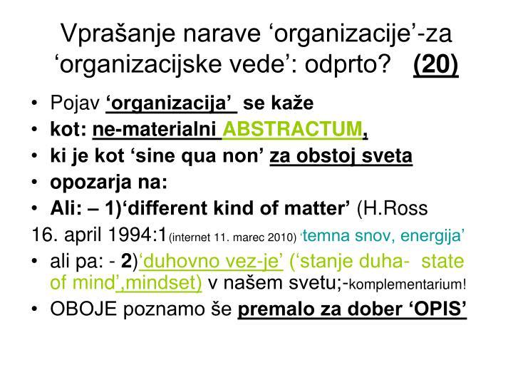 Vprašanje narave 'organizacije'-za 'organizacijske vede': odprto?