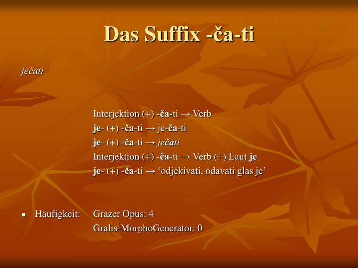 Das Suffix -ča-ti