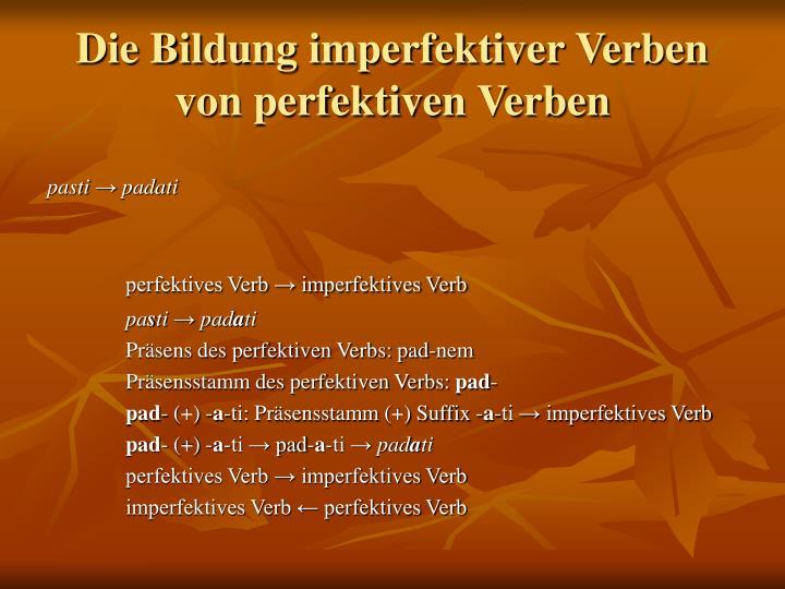 Die Bildung imperfektiver Verben von perfektiven Verben