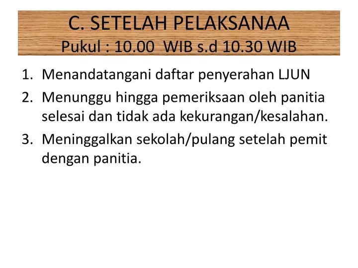 C. SETELAH PELAKSANAA