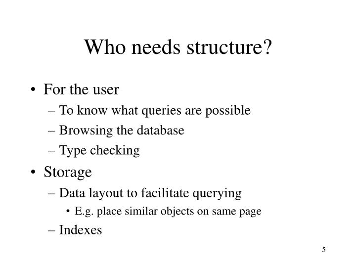 Who needs structure?