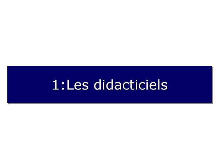 1:Les didacticiels