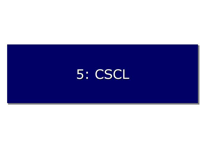 5: CSCL