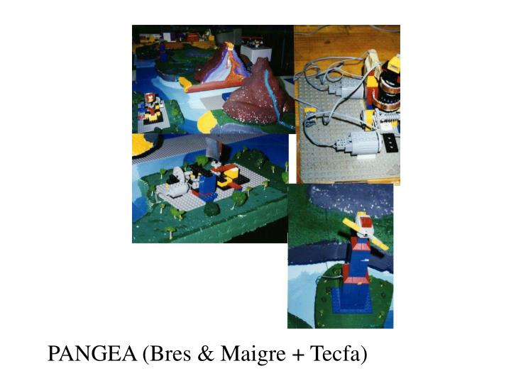 PANGEA (Bres & Maigre + Tecfa)