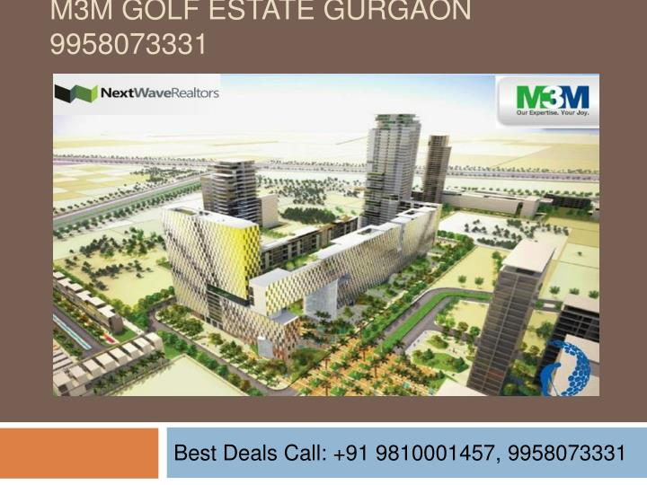 M3m golf estate gurgaon 9958073331
