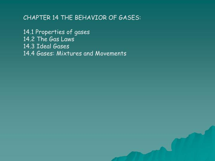 CHAPTER 14 THE BEHAVIOR OF GASES:
