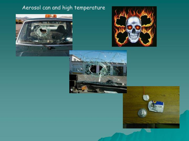 Aerosol can and high temperature