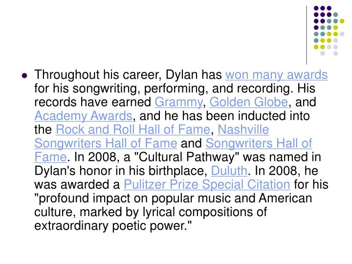 Throughout his career, Dylan has