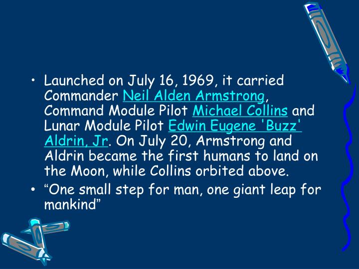 Launched on July 16, 1969, it carried Commander