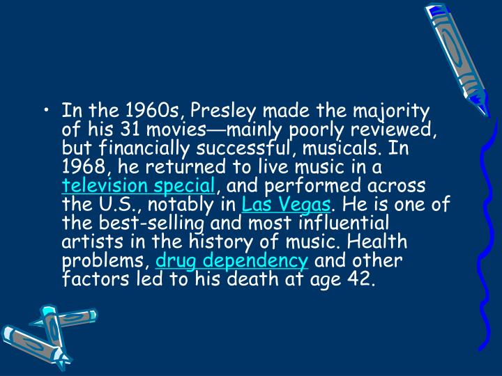 In the 1960s, Presley made the majority of his 31 movies