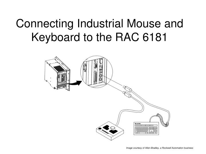 Connecting Industrial Mouse and Keyboard to the RAC 6181