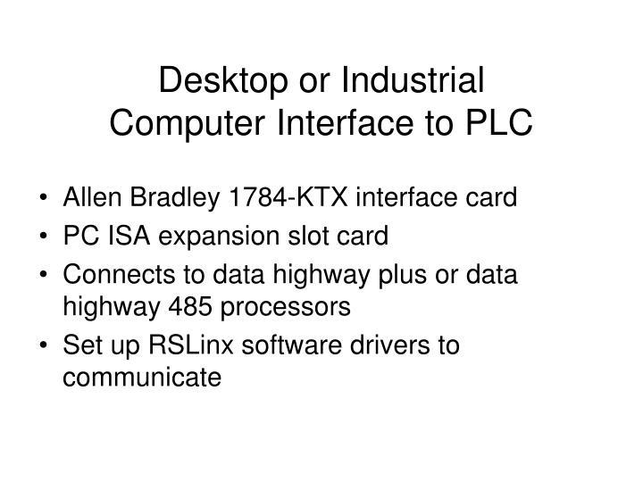 Desktop or Industrial