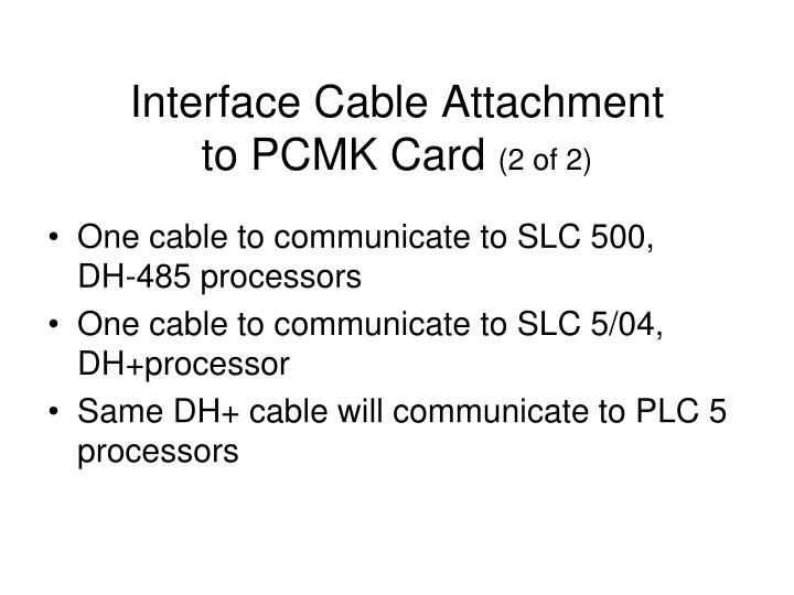 Interface Cable Attachment