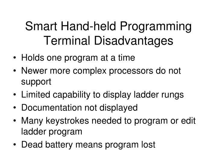 Smart Hand-held Programming Terminal Disadvantages