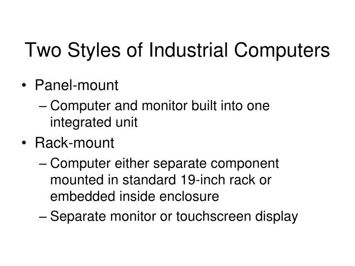 Two Styles of Industrial Computers