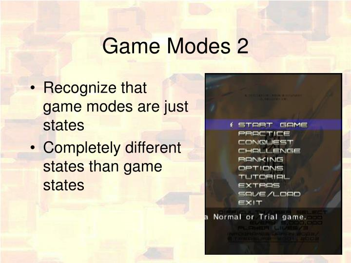 Game Modes 2