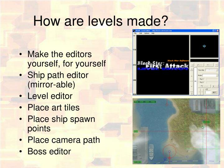 How are levels made?