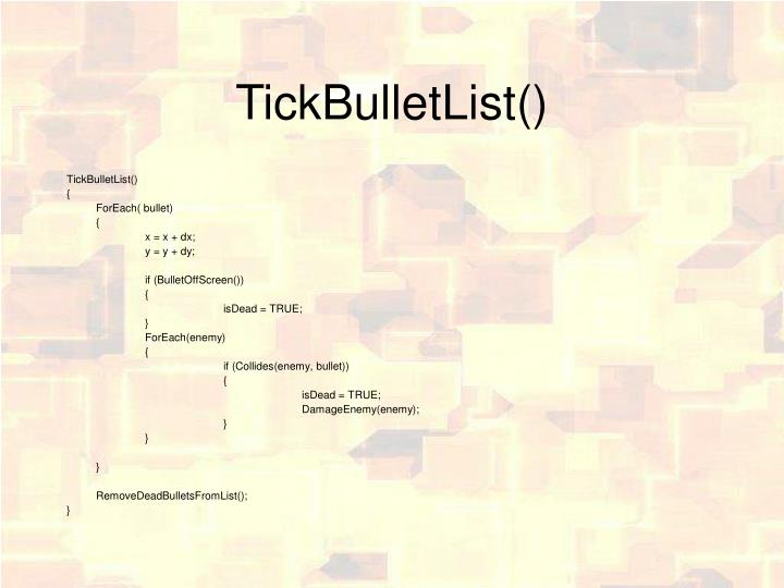 TickBulletList()