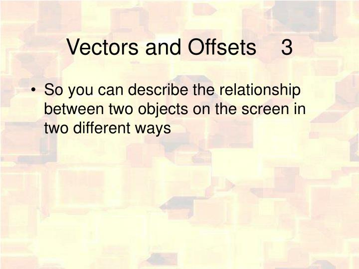 Vectors and Offsets3