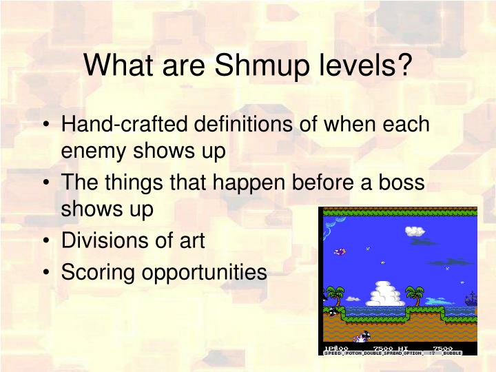 What are Shmup levels?