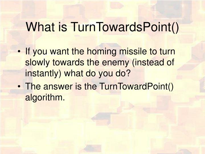 What is TurnTowardsPoint()