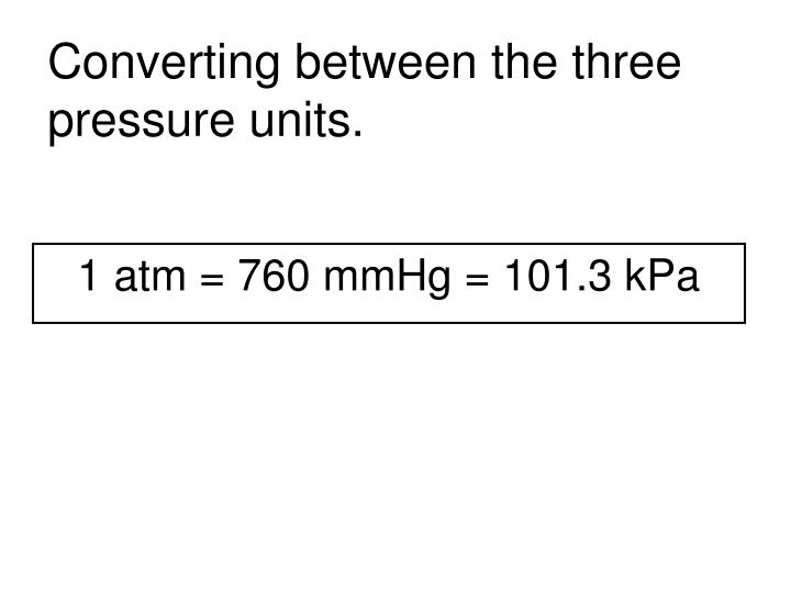 Converting between the three pressure units.